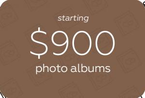 photo albums starting $900